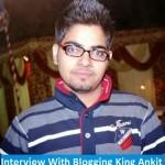 Interview of Ankit Singla From BloggerTipsTricks