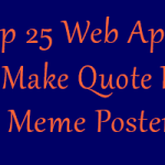 Top 22 Web Apps to Create Picture Quotes and Meme Posters