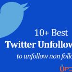 10 Best Twitter Unfollow Tool To Unfollow Non-Followers 2019