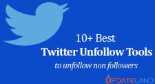 10 Best Twitter Unfollow Tool To Unfollow Non-Followers 2016
