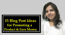 15 Blog Post Ideas For Promoting A Product & Increase Revenue