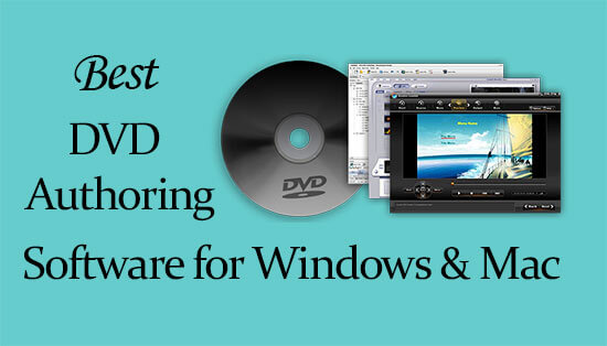 Best DVD Authoring Software for Windows & Mac of 2019