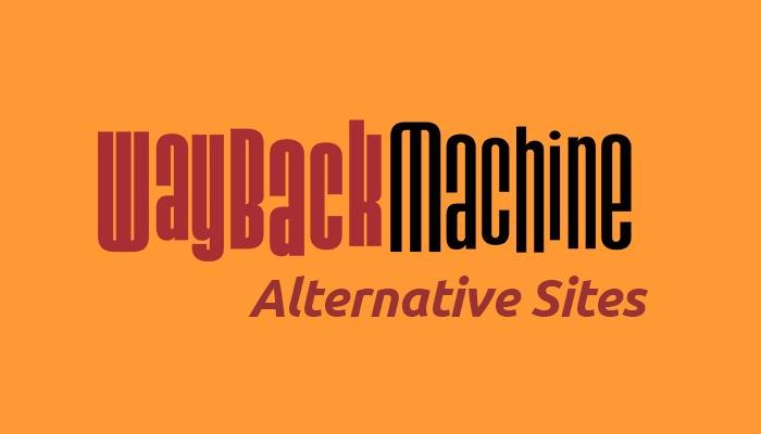 Best Wayback Machine Alternative