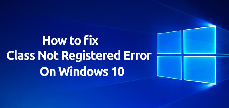 Class Not Registered Windows 10