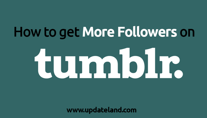 how to get more followers on tumblr