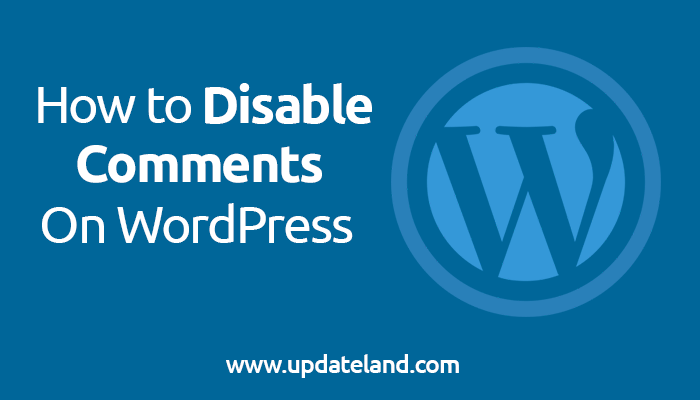 How to Disable Comments On WordPress