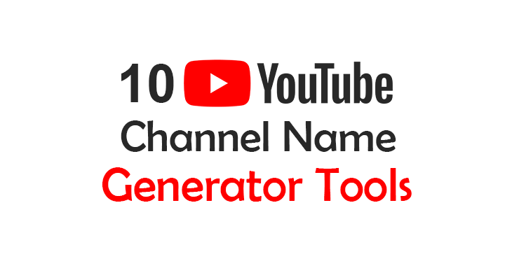 10 YouTube Channel Name Generator Tools for 2019