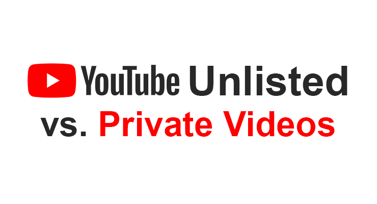 Youtube Unlisted vs Private Videos