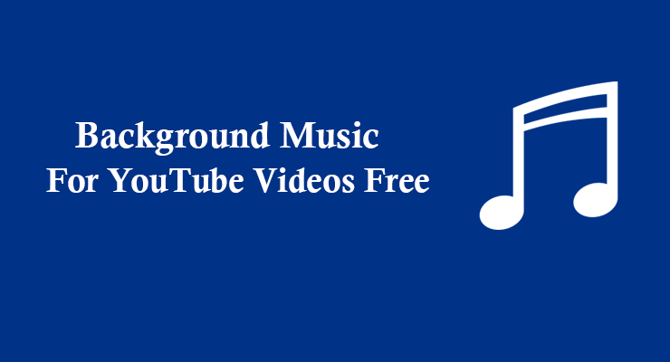 Background Music for Youtube Videos Free
