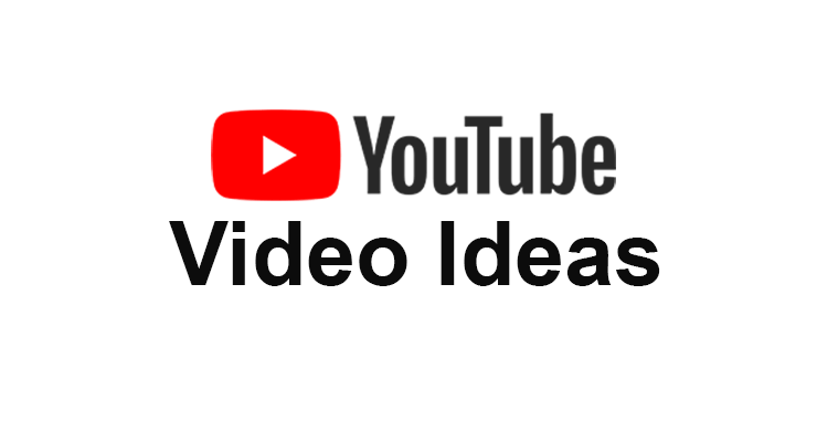 Youtube Video Ideas