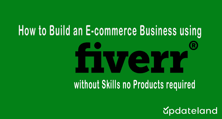 How to build an Ecom business using Fiverr Without Skills