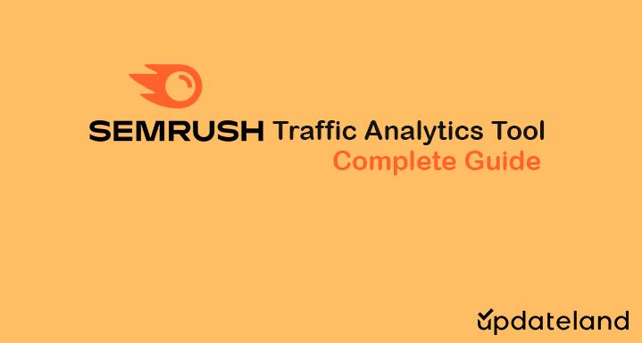 Semrush Traffic Analytics Tool